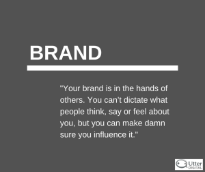 Your brand is in the hands of others. Brand quote